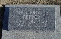 John Prouty Pepper Jan 24, 1908 - May 13, 2008